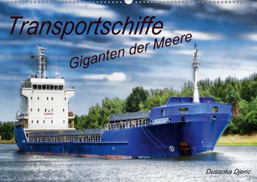 Transportschiffe Giganten der Meere (Wandkalender 2017 DIN A2 quer) - Coverbild