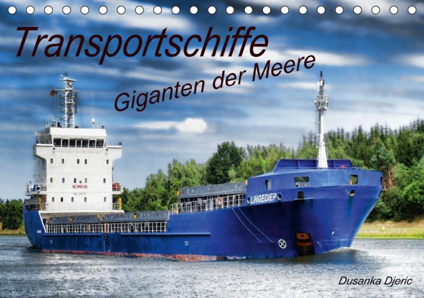 Transportschiffe Giganten der Meere (Tischkalender 2017 DIN A5 quer) - Coverbild