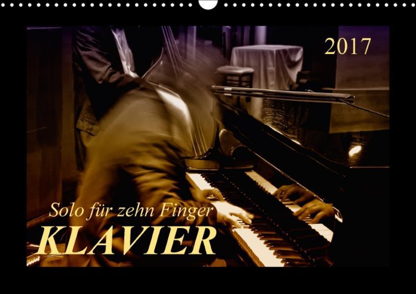 Klavier - Solo für zehn Finger (Wandkalender 2017 DIN A3 quer) - Coverbild