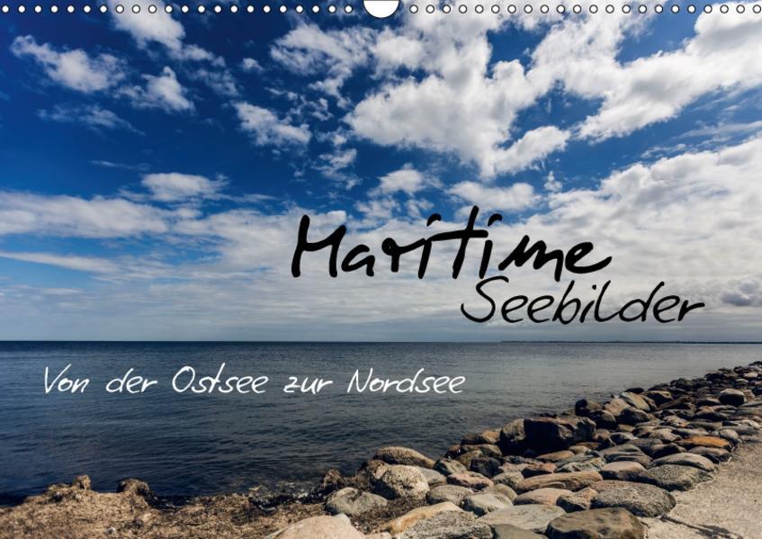 Maritime Seebilder - Von der Ostsee zur Nordsee (Wandkalender 2017 DIN A3 quer) - Coverbild