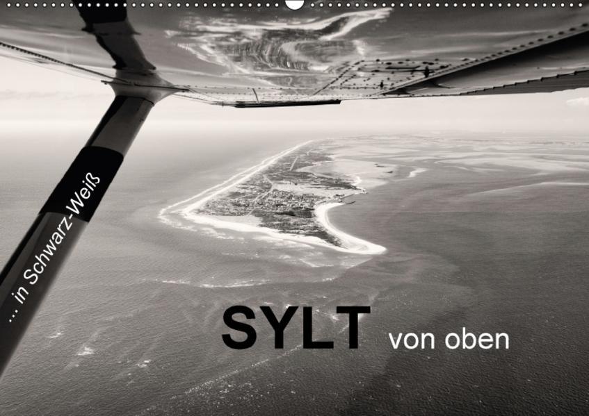 Sylt von oben in Schwarz-Weiß (Wandkalender 2017 DIN A2 quer) - Coverbild