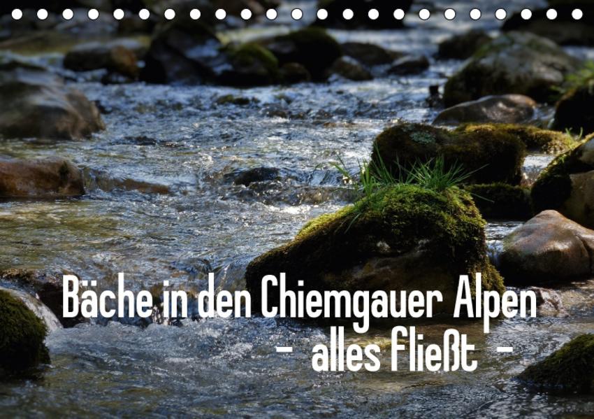 Bäche in den Chiemgauer Alpen - alles fließt (Tischkalender 2017 DIN A5 quer) - Coverbild