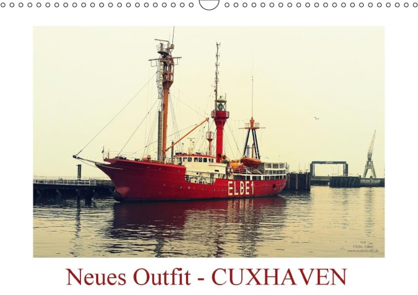 Neues Outfit - CUXHAVEN (Wandkalender 2017 DIN A3 quer) - Coverbild