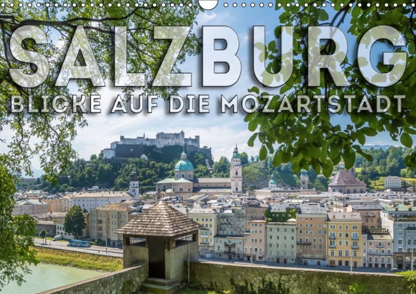 SALZBURG Blicke auf die Mozartstadt (Wandkalender 2017 DIN A3 quer) - Coverbild