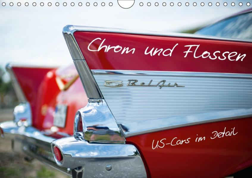 Chrom und Flossen - US-Cars im Detail (Wandkalender 2017 DIN A4 quer) - Coverbild
