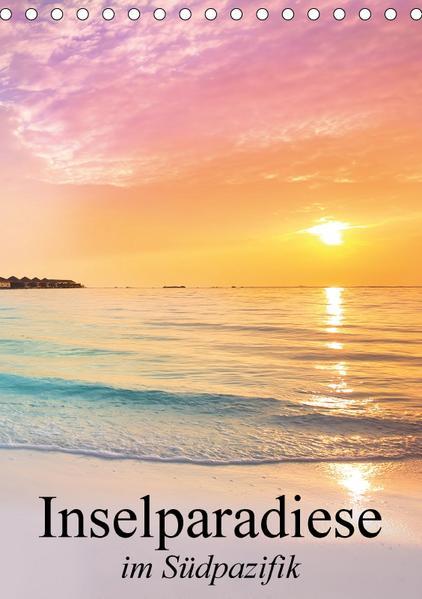 Inselparadiese im Südpazifik (Tischkalender 2017 DIN A5 hoch) - Coverbild