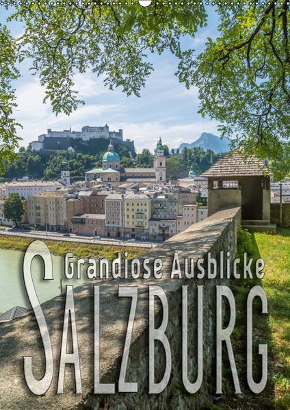 SALZBURG Grandiose Ausblicke (Wandkalender 2017 DIN A2 hoch) - Coverbild
