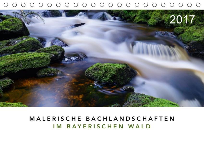 Malerische Bachlandschaften im Bayerischen Wald (Tischkalender 2017 DIN A5 quer) - Coverbild