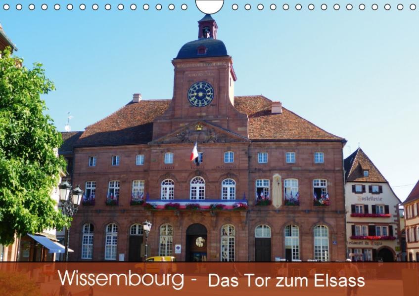 Wissembourg - Tor zum Elsass (Wandkalender 2017 DIN A4 quer) - Coverbild