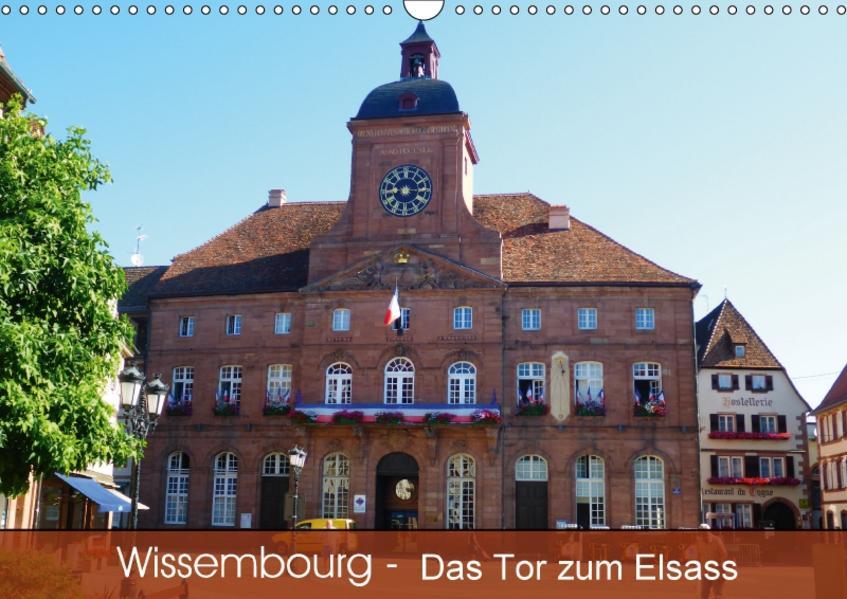 Wissembourg - Tor zum Elsass (Wandkalender 2017 DIN A3 quer) - Coverbild