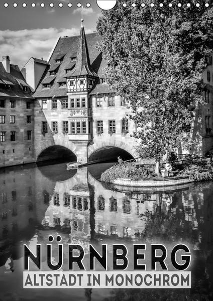 NÜRNBERG Altstadt in Monochrom (Wandkalender 2017 DIN A4 hoch) - Coverbild