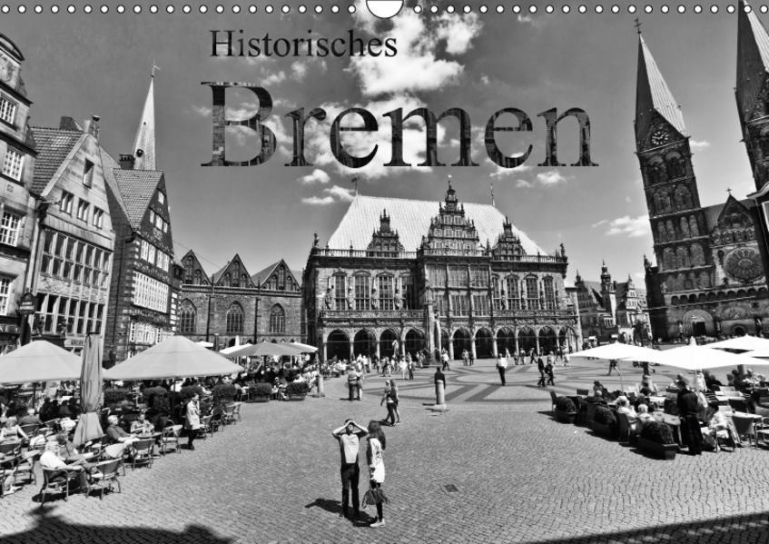 Historisches Bremen (Wandkalender 2017 DIN A3 quer) - Coverbild