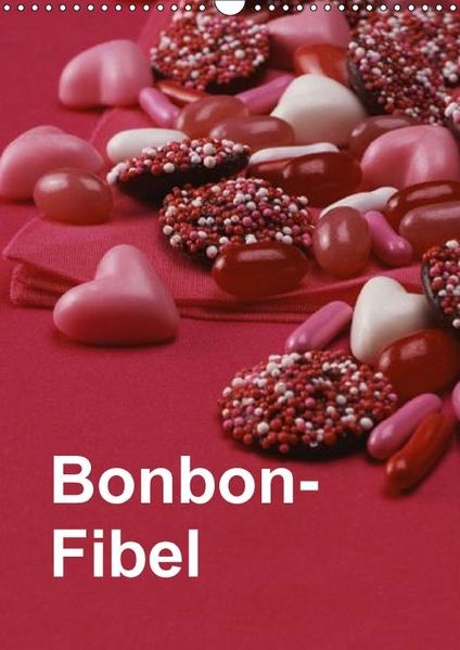 Bonbon-Fibel (Wandkalender 2017 DIN A3 hoch) - Coverbild