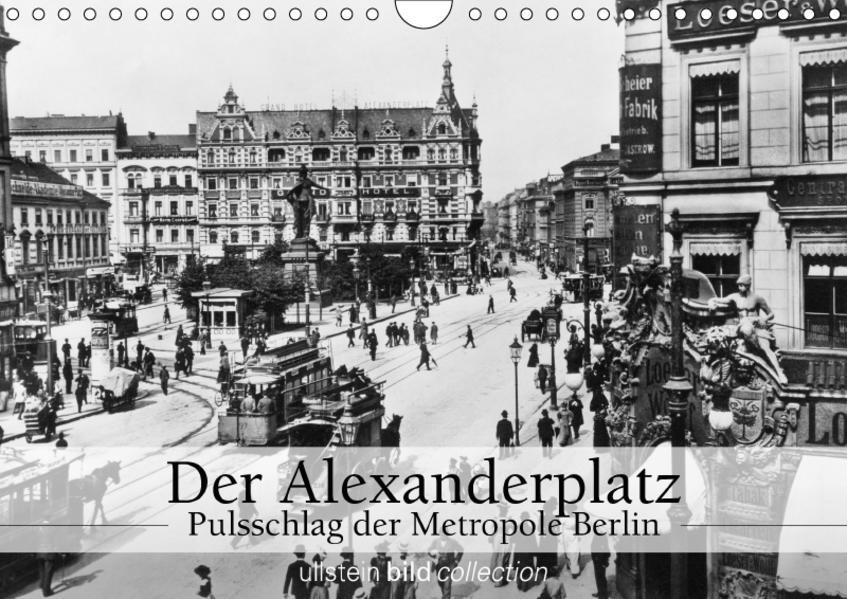 Der Alexanderplatz - Pulsschlag der Metropole Berlin (Wandkalender 2017 DIN A4 quer) - Coverbild