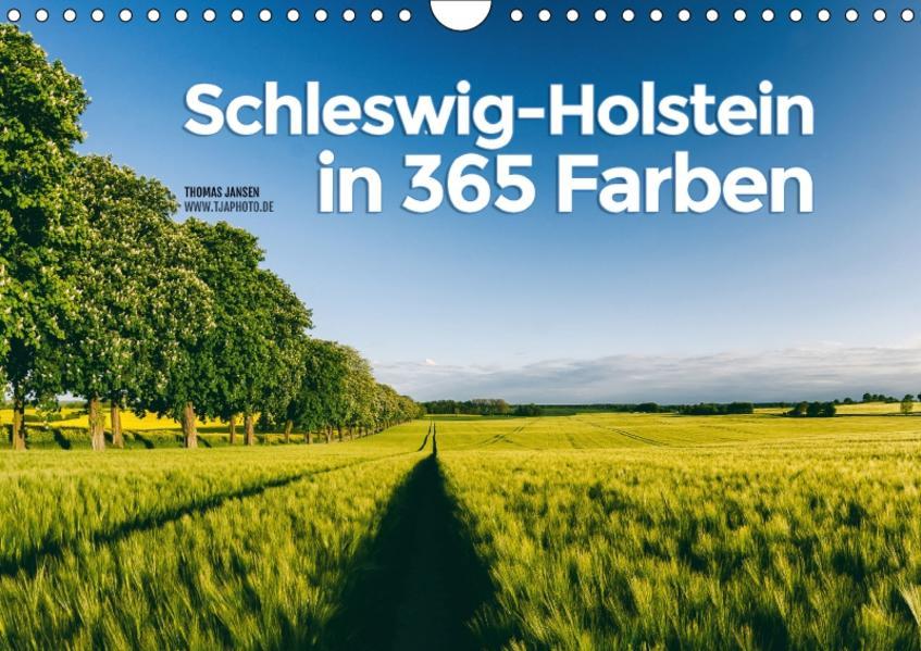 Schleswig-Holstein in 365 Farben (Wandkalender 2017 DIN A4 quer) - Coverbild