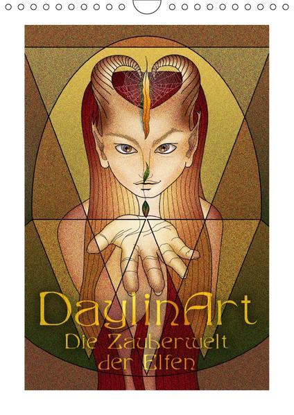 DaylinArt - Die Zauberwelt der Elfen (Wandkalender 2017 DIN A4 hoch) - Coverbild