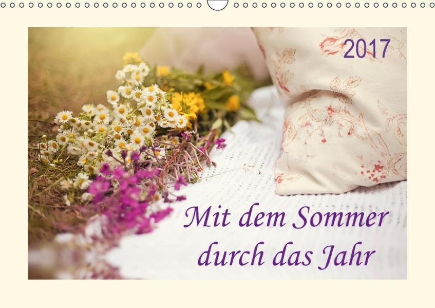 Mit dem Sommer durch das Jahr (Wandkalender 2017 DIN A3 quer) - Coverbild