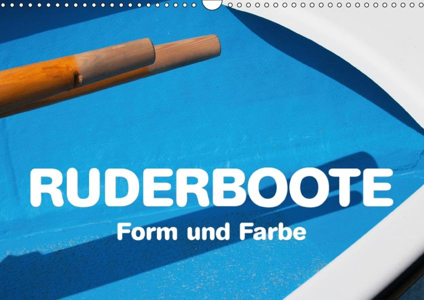 Ruderboote - Form und Farbe (Wandkalender 2017 DIN A3 quer) - Coverbild