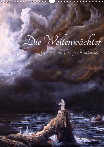 Die Weltenwächter - Gemälde von Conny Krakowski (Wandkalender 2017 DIN A3 hoch) - Coverbild