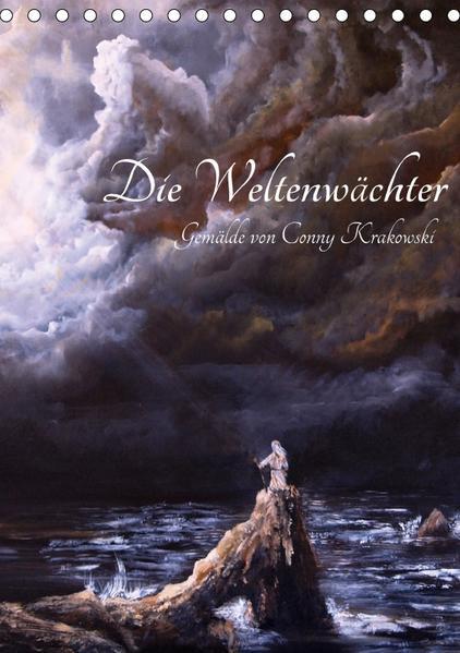 Die Weltenwächter - Gemälde von Conny Krakowski (Tischkalender 2017 DIN A5 hoch) - Coverbild