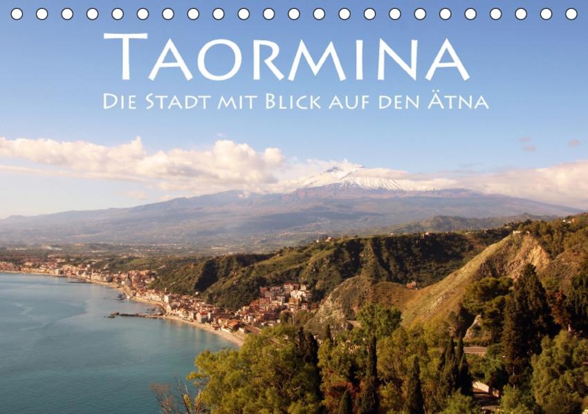 Taormina, die Stadt mit Blick auf den Ätna (Tischkalender 2017 DIN A5 quer) - Coverbild