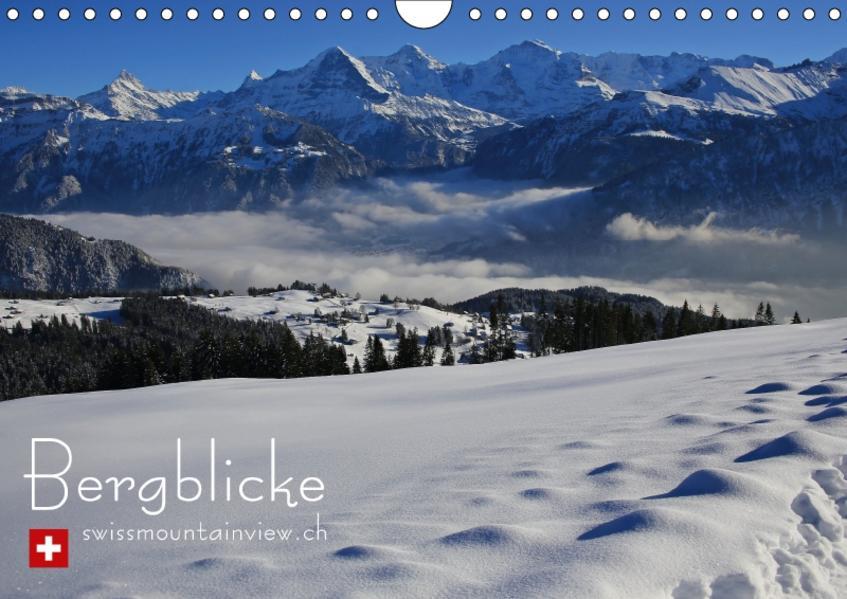 Bergblicke - swissmountainview.ch (Wandkalender 2017 DIN A4 quer) - Coverbild