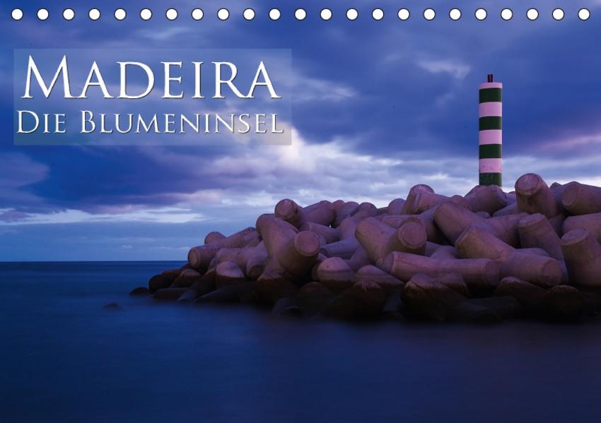Madeira - Die Blumeninsel (Tischkalender 2017 DIN A5 quer) - Coverbild