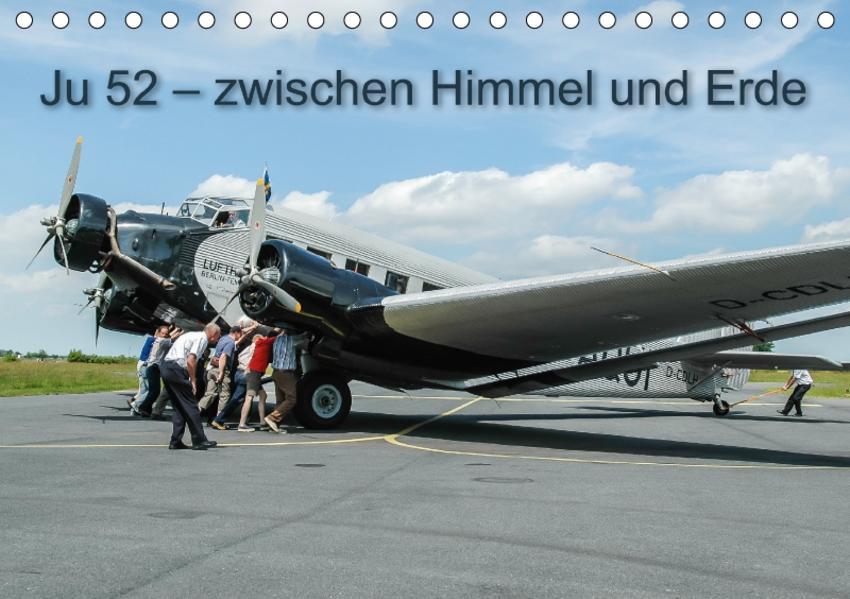 JU 52 - Zwischen Himmel und Erde (Tischkalender 2017 DIN A5 quer) - Coverbild