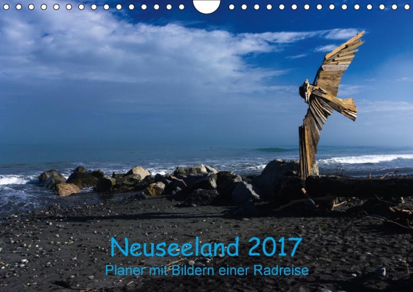 Neuseeland 2017 - Planer mit Bildern einer Radreise (Wandkalender 2017 DIN A4 quer) - Coverbild
