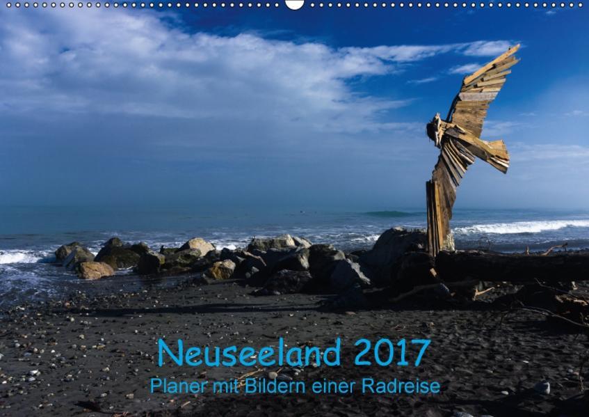 Neuseeland 2017 - Planer mit Bildern einer Radreise (Wandkalender 2017 DIN A2 quer) - Coverbild