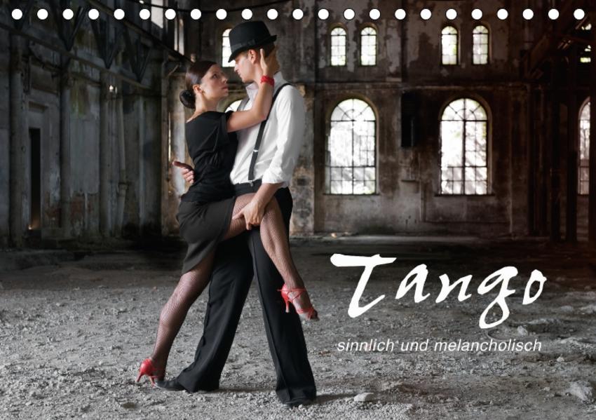 Tango - sinnlich und melancholisch (Tischkalender 2017 DIN A5 quer) - Coverbild