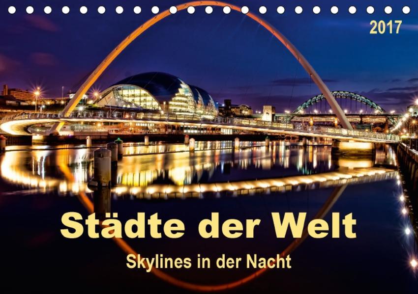 Städte der Welt - Skylines in der Nacht (Tischkalender 2017 DIN A5 quer) - Coverbild