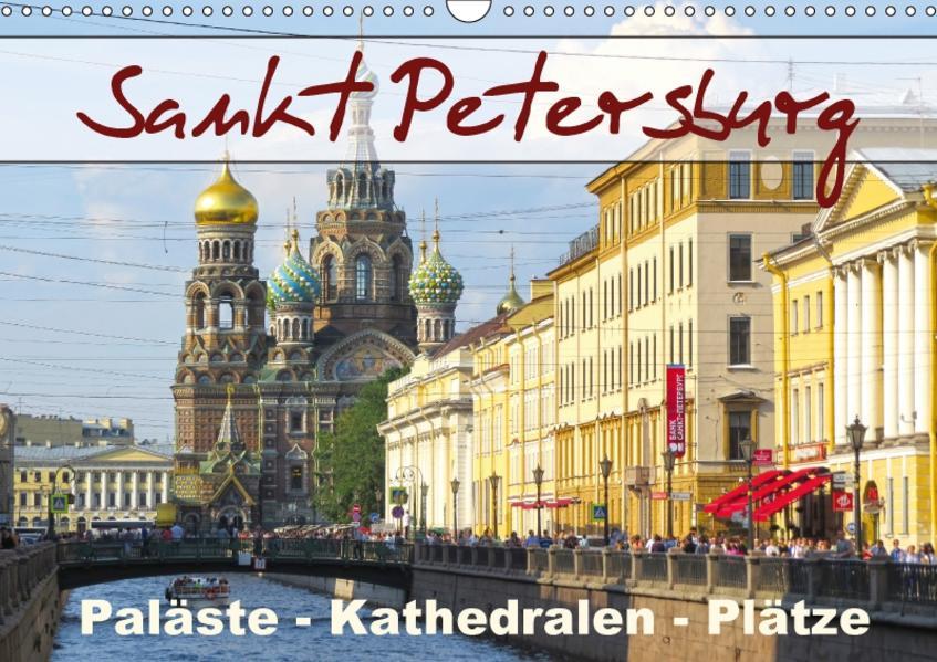 Sankt Petersburg - Paläste - Kathedralen - Plätze (Wandkalender 2017 DIN A3 quer) - Coverbild