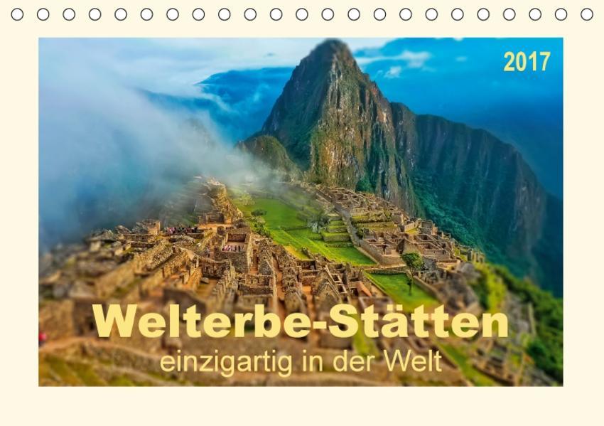 Welterbe-Stätten - einzigartig in der Welt (Tischkalender 2017 DIN A5 quer) - Coverbild
