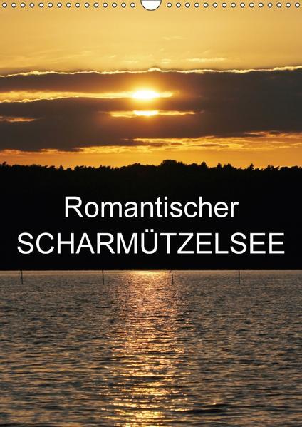 Romantischer Scharmützelsee (Wandkalender 2017 DIN A3 hoch) - Coverbild