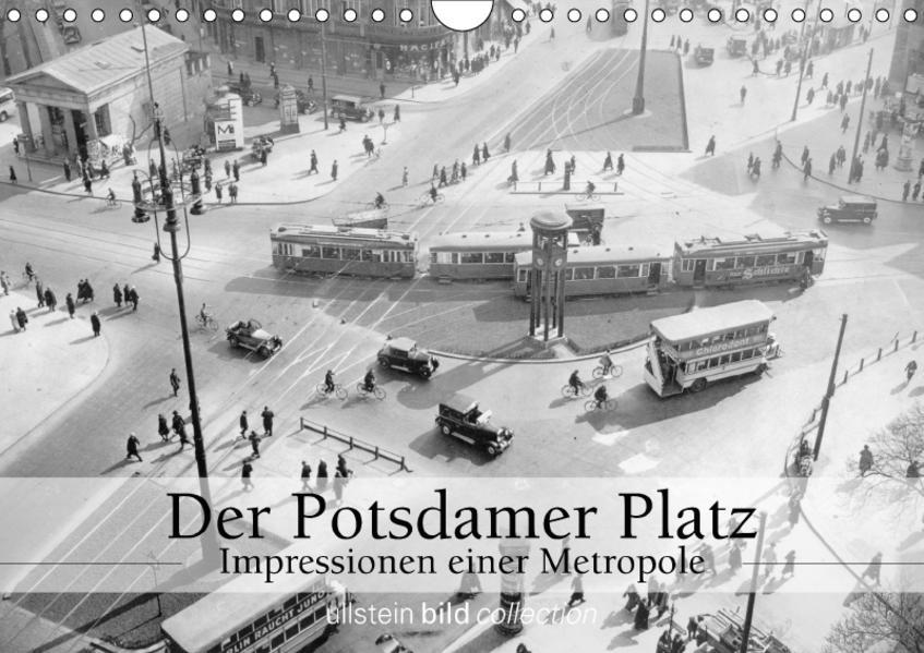Der Potsdamer Platz - Impressionen einer Metropole (Wandkalender 2017 DIN A4 quer) - Coverbild