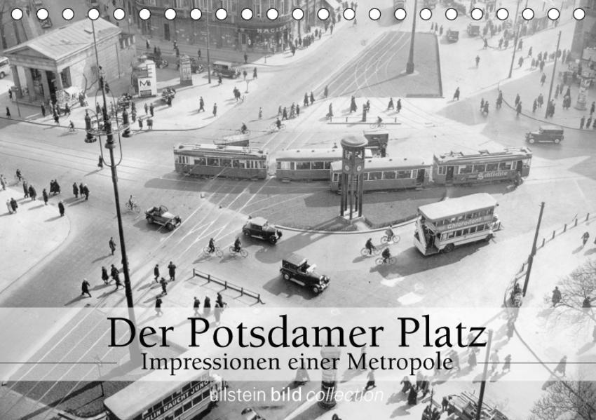 Der Potsdamer Platz - Impressionen einer Metropole (Tischkalender 2017 DIN A5 quer) - Coverbild