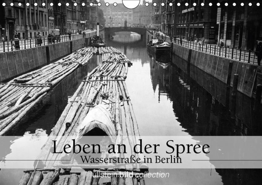 Leben an der Spree - Wasserstraße in Berlin (Wandkalender 2017 DIN A4 quer) - Coverbild