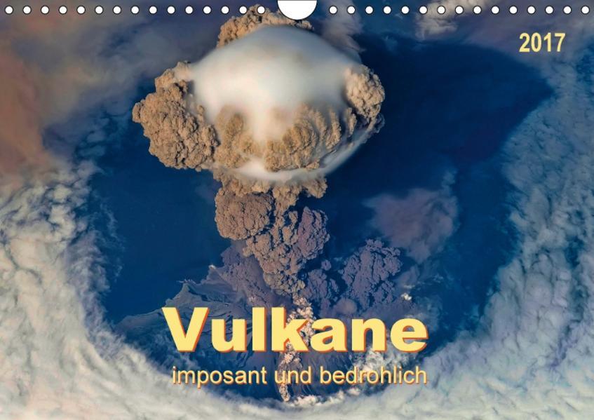 Vulkane - imposant und bedrohlich (Wandkalender 2017 DIN A4 quer) - Coverbild