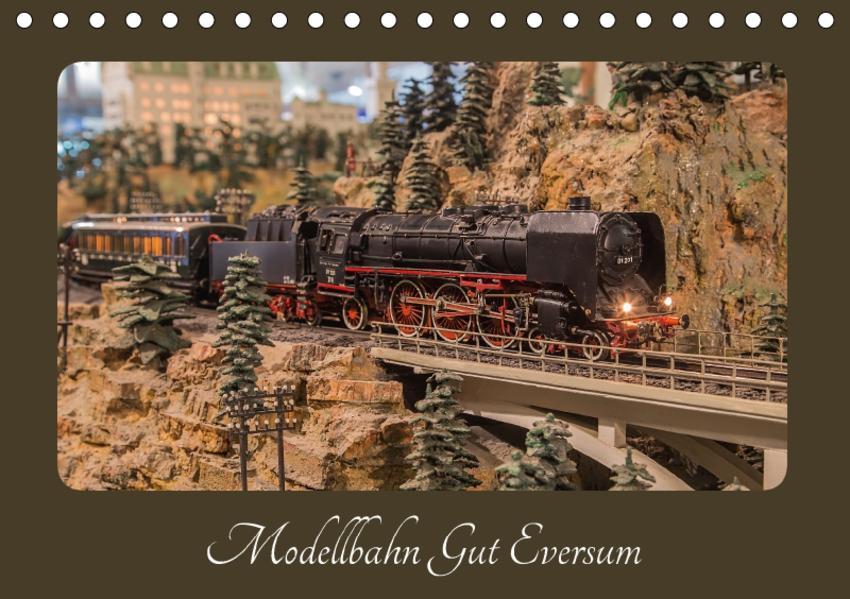 Modellbahn Gut Eversum (Tischkalender 2017 DIN A5 quer) - Coverbild