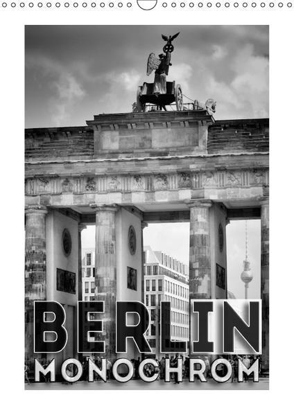 BERLIN in Monochrom (Wandkalender 2017 DIN A3 hoch) - Coverbild