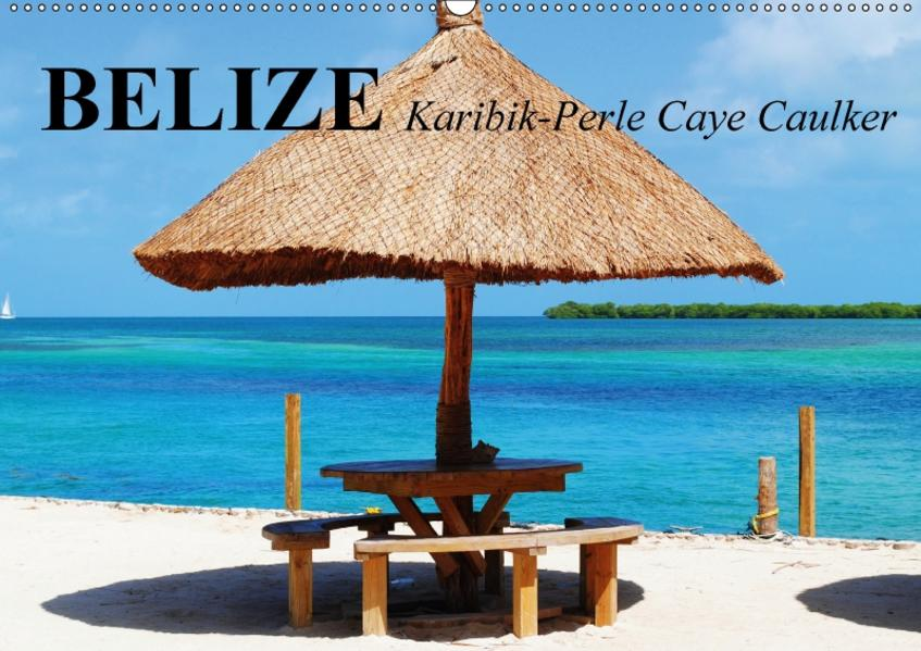Belize. Karibik-Perle Caye Caulker (Wandkalender 2017 DIN A2 quer) - Coverbild