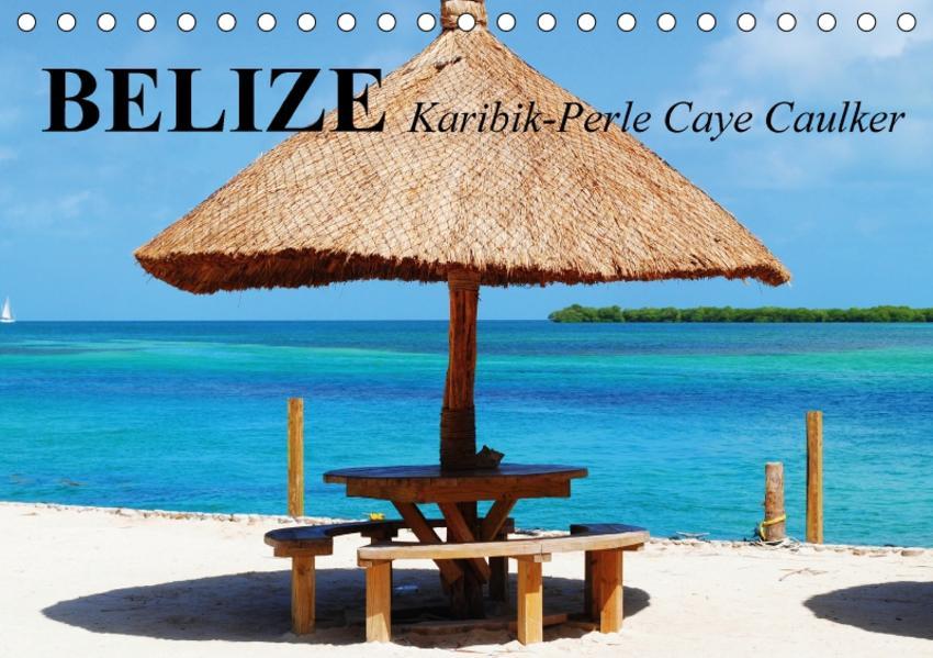 Belize. Karibik-Perle Caye Caulker (Tischkalender 2017 DIN A5 quer) - Coverbild