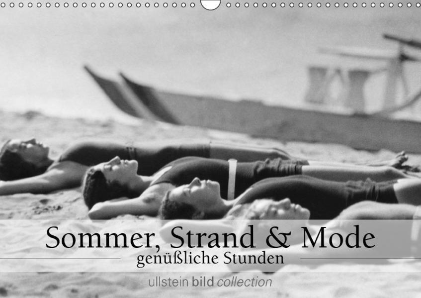 Sommer, Strand und Mode - genüßliche Stunden (Wandkalender 2017 DIN A3 quer) - Coverbild