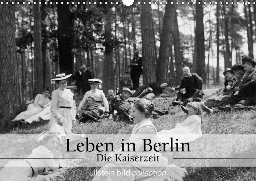 Leben in Berlin - Die Kaiserzeit (Wandkalender 2017 DIN A3 quer) - Coverbild