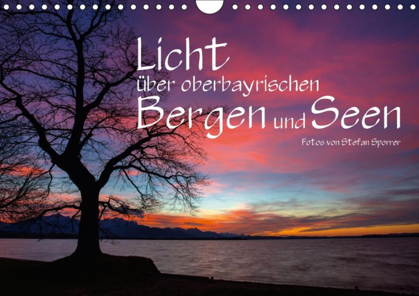 Licht über oberbayrischen Bergen und Seen (Wandkalender 2017 DIN A4 quer) - Coverbild