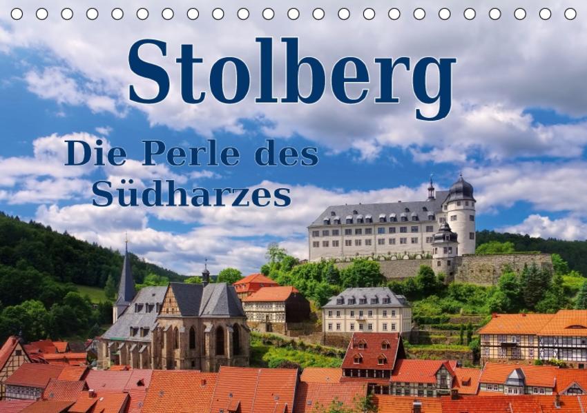 Stolberg - Die Perle des Südharzes (Tischkalender 2017 DIN A5 quer) - Coverbild