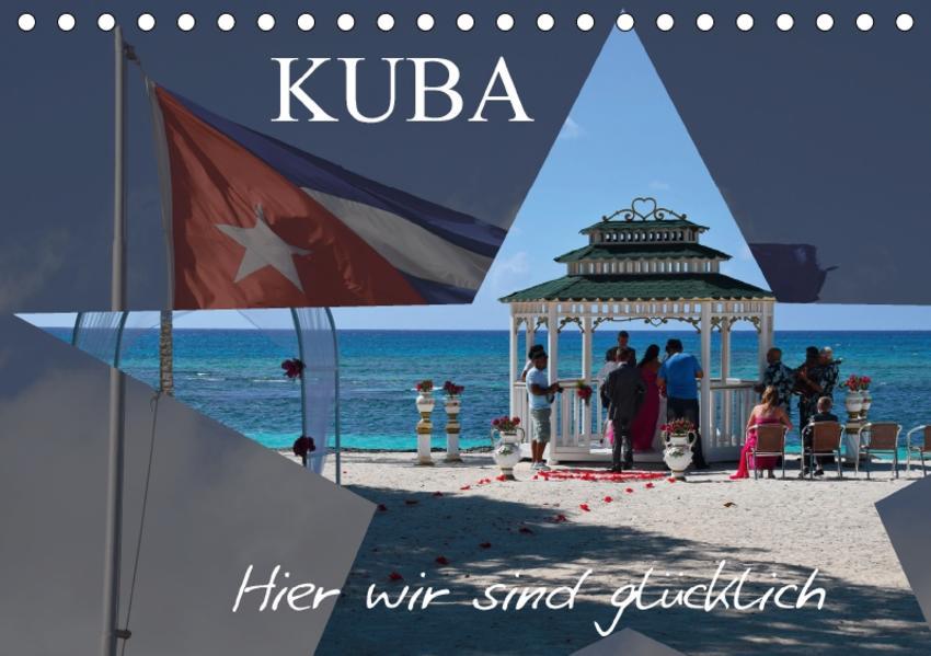 Kuba - Hier sind wir glücklich (Tischkalender 2017 DIN A5 quer) - Coverbild