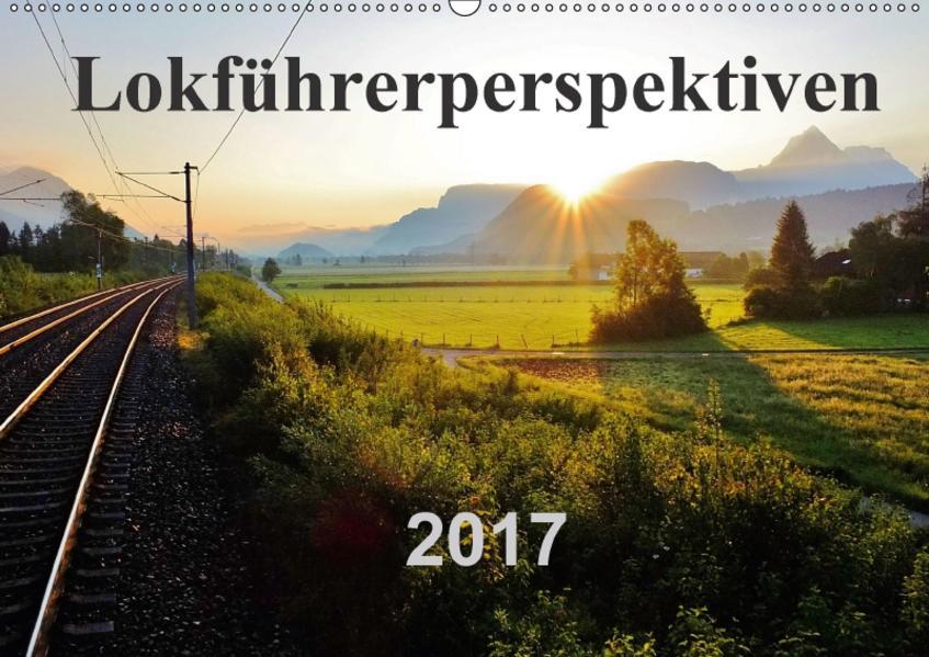 Lokführerperspektiven (Wandkalender 2017 DIN A2 quer) - Coverbild