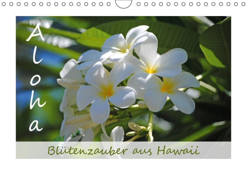 Aloha Blütenzauber aus Hawaii (Wandkalender 2017 DIN A4 quer) - Coverbild